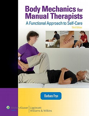 Body Mechanics for Manual Therapists By Frye, Barbara