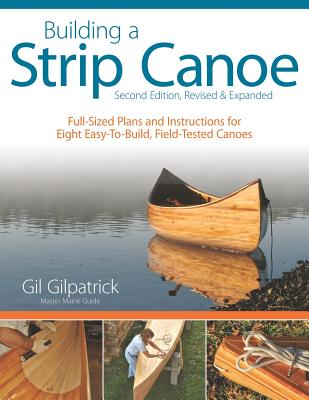 Building a Strip Canoe By Gilpatrick, Gil